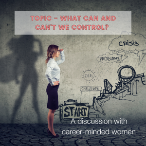 Focus - what can and Cant we Control?